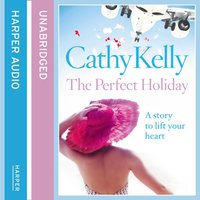 Perfect Holiday - Cathy Kelly - audiobook