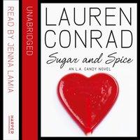Sugar And Spice - Lauren Conrad - audiobook