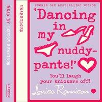 Dancing In My Nuddy Pants - Louise Rennison - audiobook