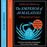 Emperor of All Maladies - Siddhartha Mukherjee - audiobook