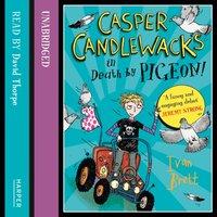 Casper Candlewacks in Death by Pigeon! - Ivan Brett - audiobook