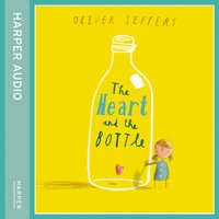 Heart And The Bottle - Oliver Jeffers - audiobook
