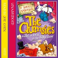 Clumsies Make A Mess Of The Big Show - Sorrel Anderson - audiobook