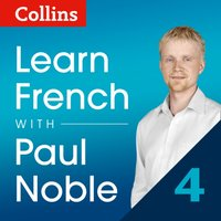 Learn French with Paul Noble: Part 4 Course Review: French made easy with your personal language coach - Paul Noble - audiobook