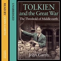Tolkien and the Great War - John Garth - audiobook