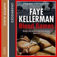 Blood Games (Peter Decker and Rina Lazarus Series, Book 20) - Faye Kellerman - audiobook