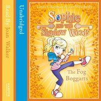 THE FOG BOGGARTS (Sophie and the Shadow Woods, Book 4) - Linda Chapman - audiobook