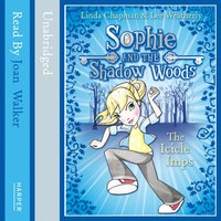 THE ICICLE IMPS (Sophie and the Shadow Woods, Book 5) - Linda Chapman - audiobook
