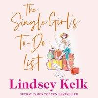 Single Girl's To-Do List - Lindsey Kelk - audiobook