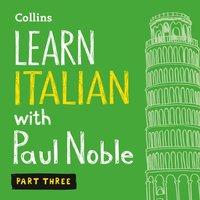 Learn Italian with Paul Noble - Part 3 - Paul Noble - audiobook