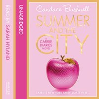 Summer and the City (The Carrie Diaries, Book 2) - Candace Bushnell - audiobook