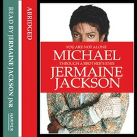You Are Not Alone: Michael, Through a Brother's Eyes - Jermaine Jackson - audiobook