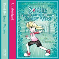 Spider Gnomes (Sophie and the Shadow Woods, Book 3) - Linda Chapman - audiobook