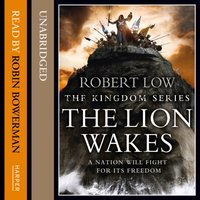 Lion Wakes (The Kingdom Series) - Robert Low - audiobook