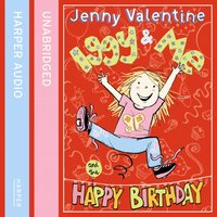Iggy And Me And The Happy Birthday - Jenny Valentine - audiobook