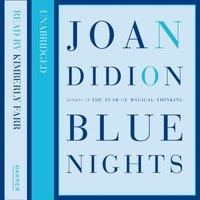 Blue Nights - Joan Didion - audiobook