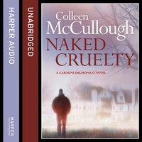 Naked Cruelty - Colleen McCullough - audiobook