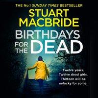 Birthdays for the Dead - Stuart MacBride - audiobook