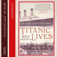 Titanic Lives: Migrants and Millionaires, Conmen and Crew - Richard Davenport-Hines - audiobook