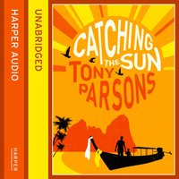 Catching the Sun - Tony Parsons - audiobook