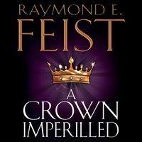Crown Imperilled - Raymond E. Feist - audiobook