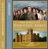 World of Downton Abbey - Jessica Fellowes - audiobook