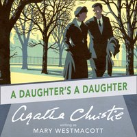 Daughter's a Daughter - Agatha Christie - audiobook