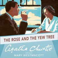 Rose and the Yew Tree - Agatha Christie - audiobook