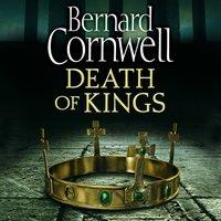Death of Kings (The Last Kingdom Series, Book 6) - Bernard Cornwell - audiobook