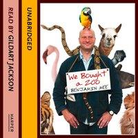 We Bought A Zoo (Film Tie-In) - Benjamin Mee - audiobook