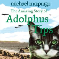 Amazing Story Of Adolphus Tips - Michael Morpurgo - audiobook