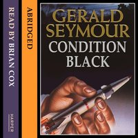 Condition Black - Gerald Seymour - audiobook