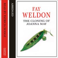 Cloning of Joanna May - Fay Weldon - audiobook