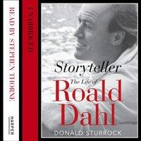 Storyteller: The Life of Roald Dahl - Donald Sturrock - audiobook