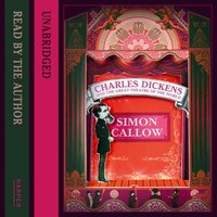 Charles Dickens and the Great Theatre of the World - Simon Callow - audiobook
