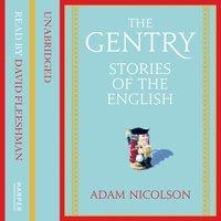 Gentry: Stories of the English - Adam Nicolson - audiobook