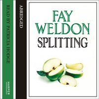 Splitting - Fay Weldon - audiobook