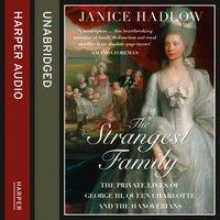 Strangest Family - Janice Hadlow - audiobook