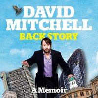 David Mitchell: Back Story - David Mitchell - audiobook