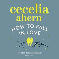 How to Fall in Love - Cecelia Ahern - audiobook