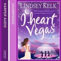 I Heart Vegas - Lindsey Kelk - audiobook
