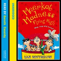 Meerkat Madness Flying High - Ian Whybrow - audiobook