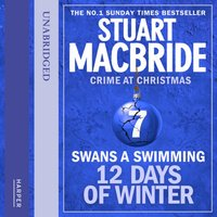 Swans A Swimming - Stuart MacBride - audiobook