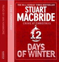 Twelve Days of Winter Omnibus - Stuart MacBride - audiobook