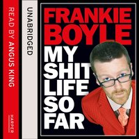 My Shit Life So Far - Frankie Boyle - audiobook