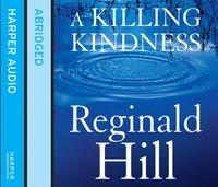 Killing Kindness - Reginald Hill - audiobook