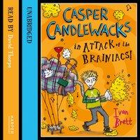 Casper Candlewacks in Attack of the Brainiacs! - Ivan Brett - audiobook
