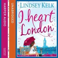 I Heart London - Lindsey Kelk - audiobook