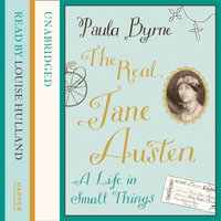 Real Jane Austen - Paula Byrne - audiobook