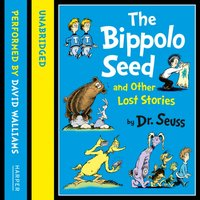 Bippolo Seed and Other Lost Stories (Dr. Seuss) - Dr. Seuss - audiobook